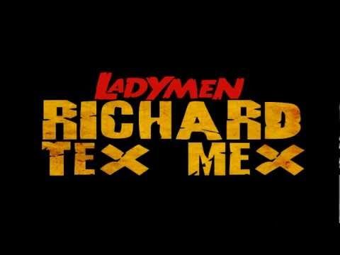 Ladymen - Richard Tex Mex