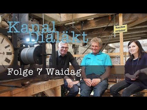 Kanal Dialäkt Folge 7 Waidag