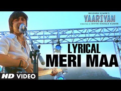 MERI MAA LYRIC VIDEO | YAARIYAN - RELEASING 10 JAN 2014 | HIMANSH KOHLI, RAKUL PREET