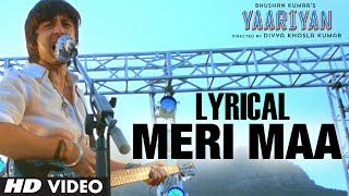 MERI MAA LYRIC VIDEO | YAARIYAN - RELEASING 10 JAN 2014 | HIMANSH KOHLI, RAKUL PREET