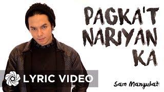 Sam Mangubat - Pagka't Nariyan Ka (Official Lyric Video)