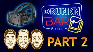 Drunkn Bar Fight VR - Part 2