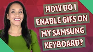 How do I enable GIFs on my Samsung keyboard? screenshot 4