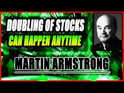 MARTIN ARMSTRONG  |  Doubling of Stocks Can Happen Anytime