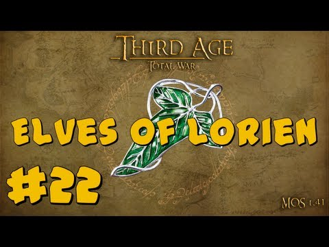 Third Age Total War: Elves of Lórien Part 22 ~ Epic Ringbearer PWNAGE!