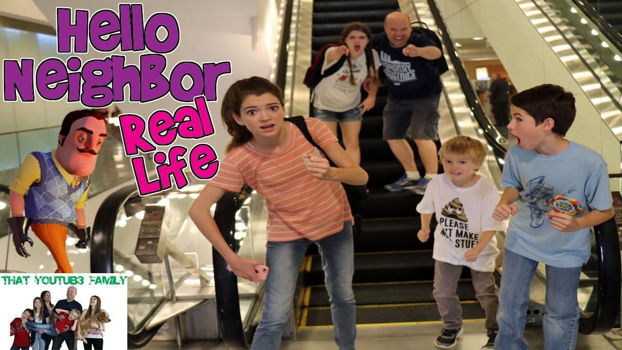 HELLO NEIGHBOR IN REAL LIFE / That YouTub3 Family - YouTube
