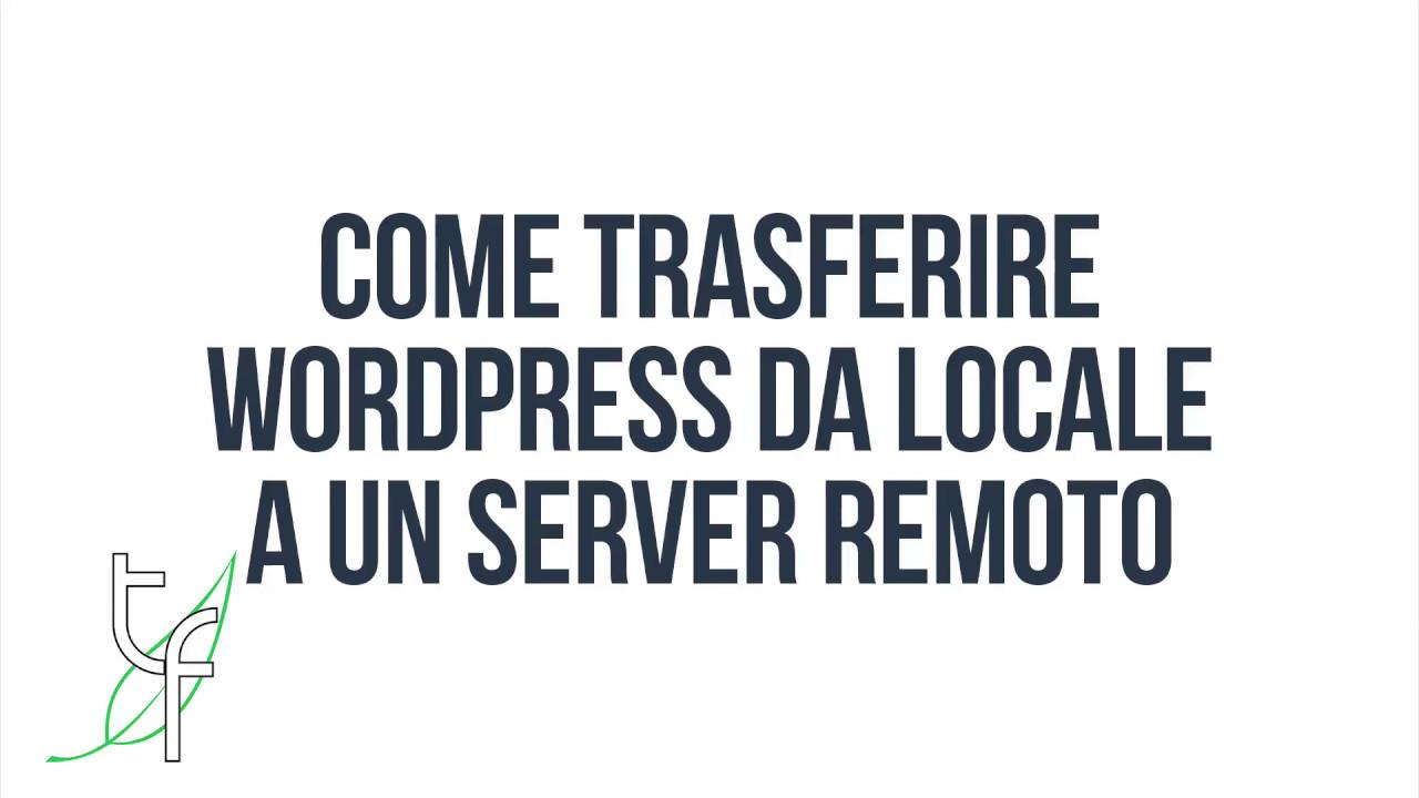 Come trasferire WordPress da locale a un server remoto