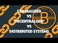 Centralised vs Decentralised vs Distributed Systems [Blockchain & Cryptocurrency]