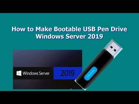 How To Make Bootable USB Pen Drive Windows Server 2019