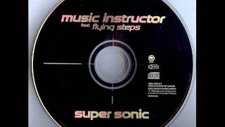 Music Instructor Feat. Flying Steps ‎-- Super Sonic