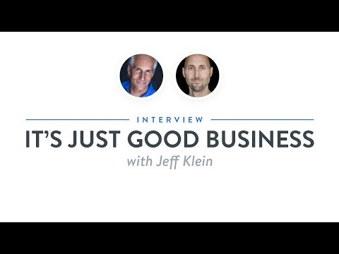 Interview: It's Just Good Business with Jeff Klein