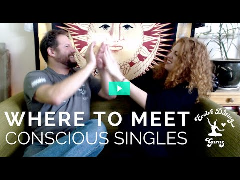Where To Meet Conscious, Spiritual Singles - Best Places To Meet Men / Women