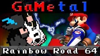 Rainbow Road (Mario Kart 64) - GaMetal Remix