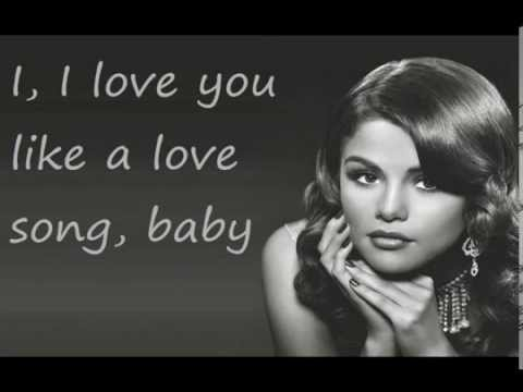 Love You Like A Love Song Baby - Selena Gomez (Lyrics) from YouTube · Duration:  3 minutes 9 seconds