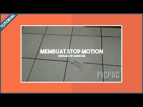 Tutorial Membuat Stop Motion Dengan PicPac...