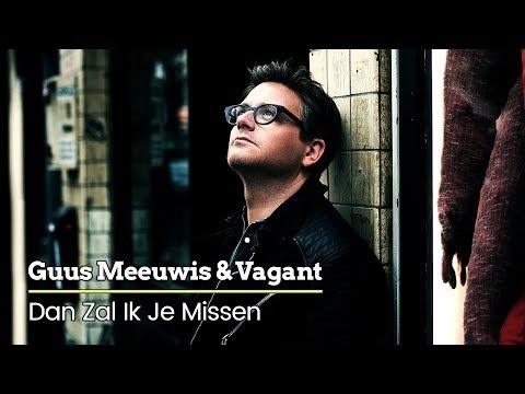 Guus Meeuwis & Vagant - Dan Zal Ik Je Missen (Audio Only)
