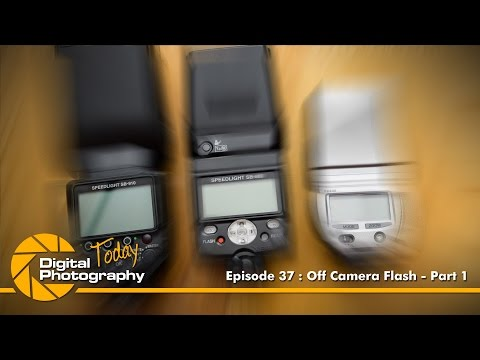 Episode 37 : Off Camera Flash - Part 1 [Digital Photography Today]