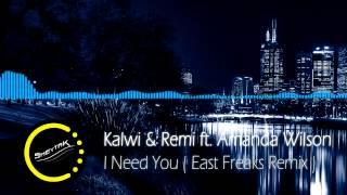 Kalwi & Remi ft Amanda Wilson - I Need You ( East Freaks Remix ) [Free]