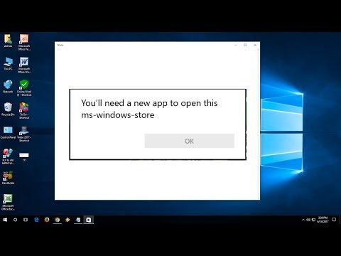 "How to Fix ""You'll need a new app to open this ms windows store"""