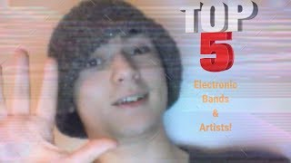(List Week Episode 2!) My Top 5 Electronic Artists and Bands!