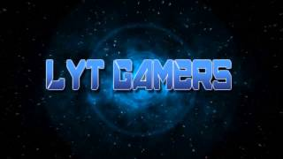 Intro 1# LYT Gamers