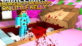 LITTLE DONNY OPERATES ON LITTLE KELLY!! - Minecraft Custom Roleplay.