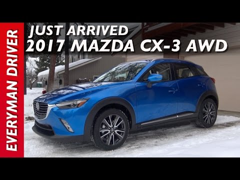 Just Arrived: 2017 Mazda CX-3 AWD On Everyman Driver