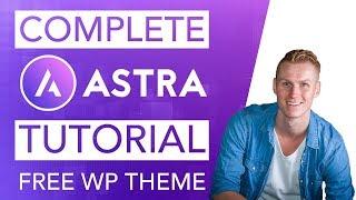 Complete Astra Theme Tutorial | Free Wordpress Theme