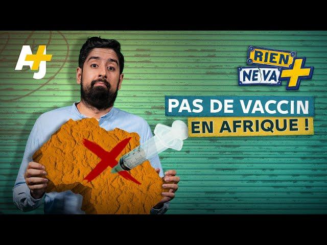 ILS NE VEULENT PAS VACCINER L'AFRIQUE ! | RIEN NE VA +