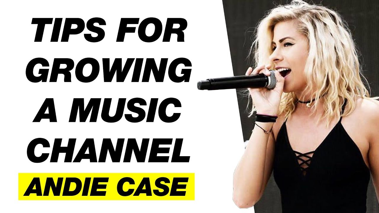 How To Grow A Music Channel On Youtube Andie Case Interview Youtube