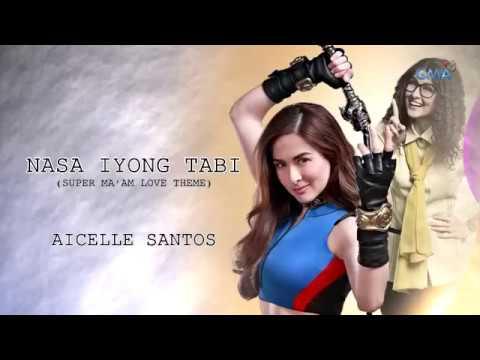 Playlist Lyric Video   Nasa Iyong Tabi  by Aicelle Santos 'Super Ma'am' Love Theme