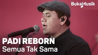 Padi Reborn - Semua Tak Sama (with Lyrics) | BukaMusik MP3