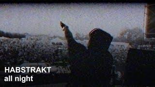 Habstrakt - All Night (Official Music Video)