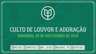 Culto de Louvor e Adoração - 29/11/2020