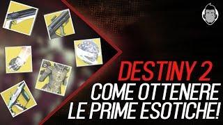 DESTINY 2 - COME OTTENERE LE PRIME ESOTICHE!