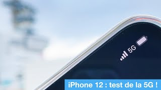 iPhone 12 : on a testé la 5G !