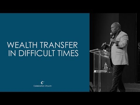 Wealth Transfer In Difficult Times (Dr. Francis Myles)
