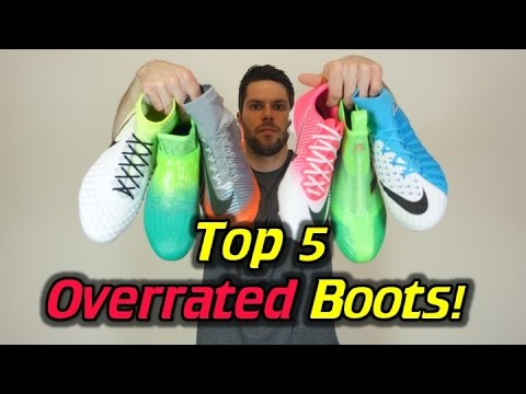 Top 5 Most Overrated Football Boots/Soccer Cleats 2017