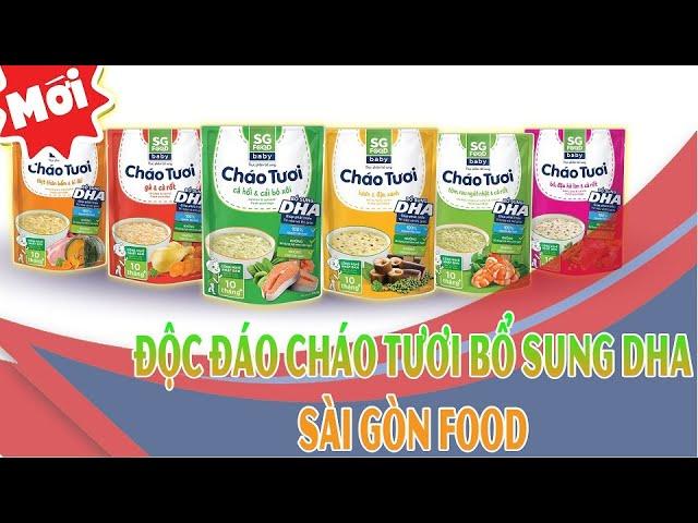 Độc đáo cháo tươi bổ sung DHA của Sài Gòn Food