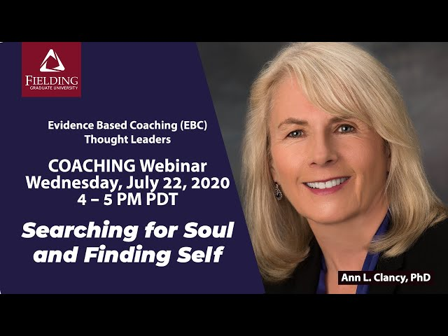 Evidence Based Coaching Thought Leaders Webinar: Searching for Soul and Finding Self