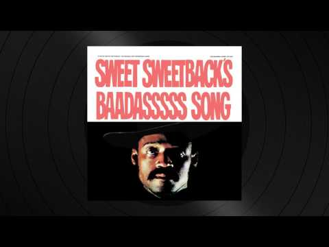 Melvin Van Peebles - Sweetback's Theme from Sweet Sweetback's Baadasssss Song