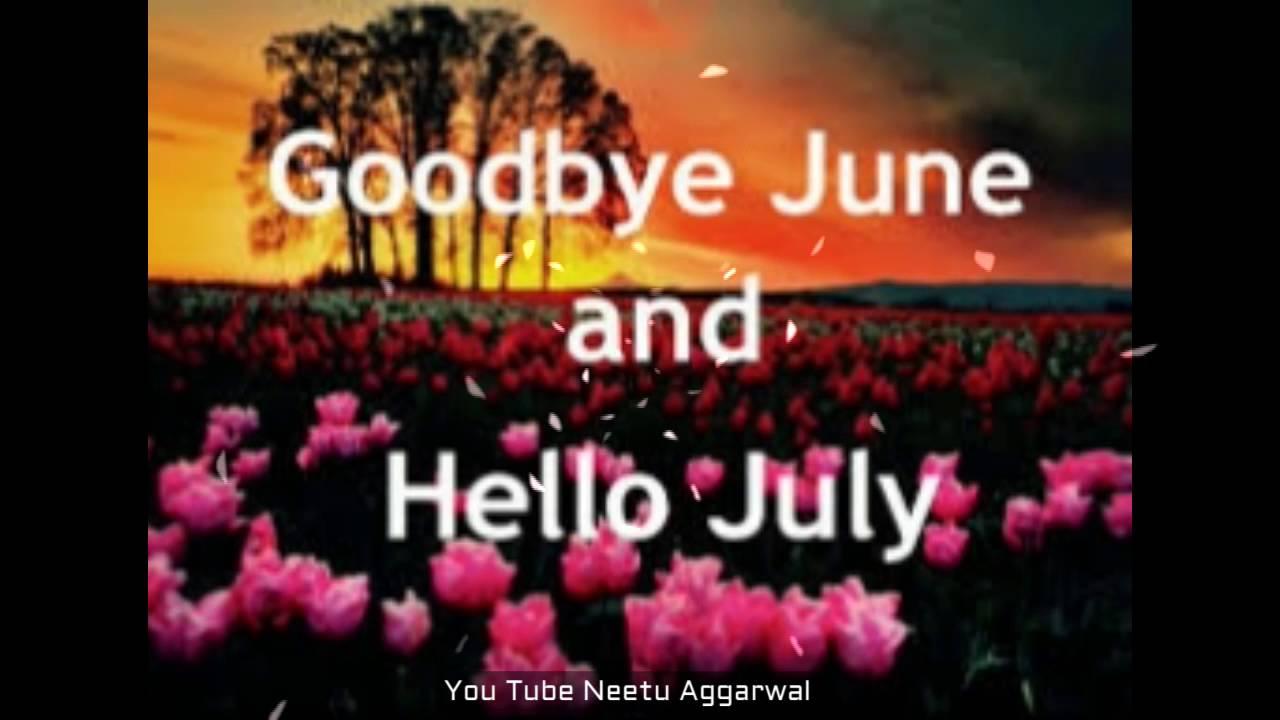 Goodbye June Hello July, Welcome July   YouTube