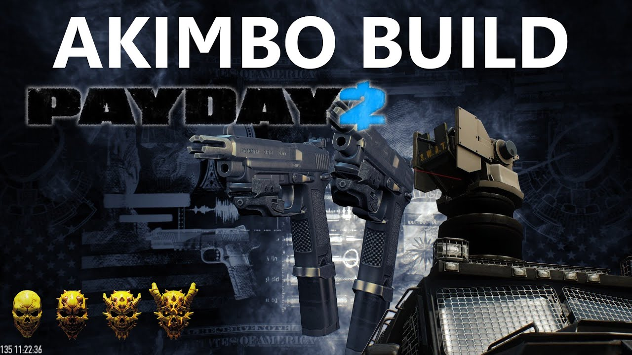 Akimbo Build Payday