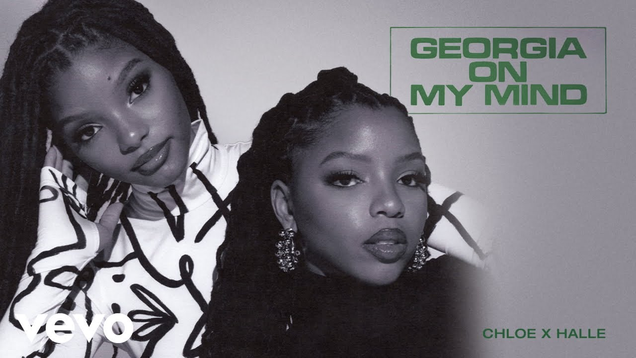 "NEW MUSIC ALERT: Chloe x Halle ""Georgia on My Mind"""