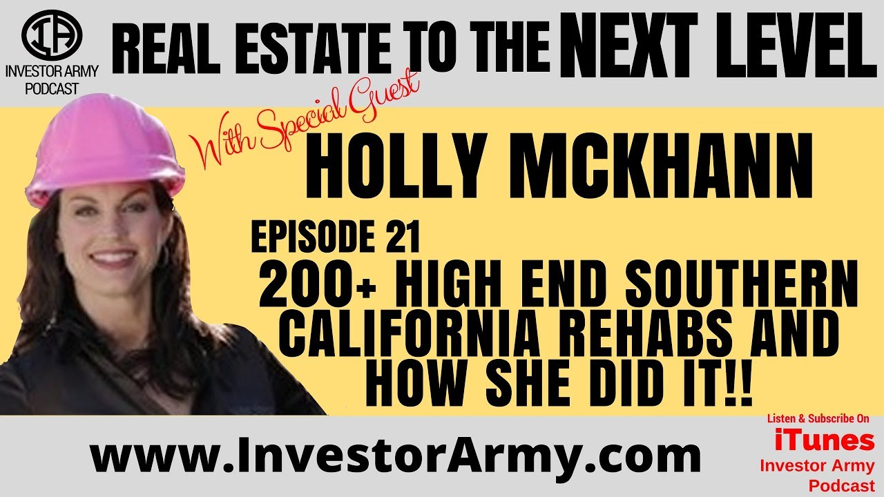 Episode 21 - Holly McKhann - 200+ High End Southern California Rehabs and How She Does Did It!!