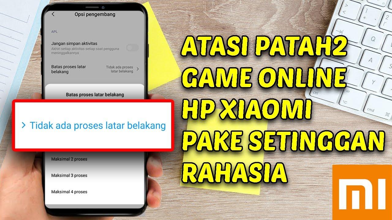 Cara Atasi Lag Patah Patah Saat Main Game Online Di Hp Xiaomi Youtube