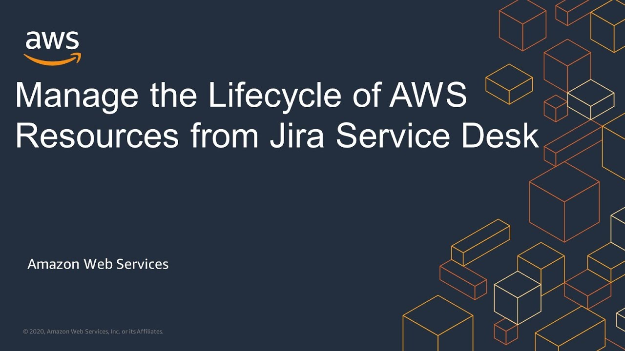 Manage the Lifecycle of AWS Resources from Jira Service Desk