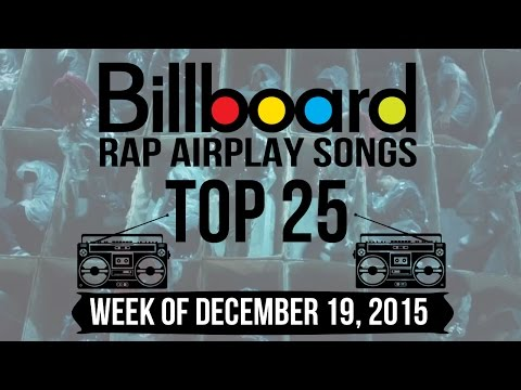 Top 25 - Billboard Rap Airplay Songs | Week of December 19, 2015