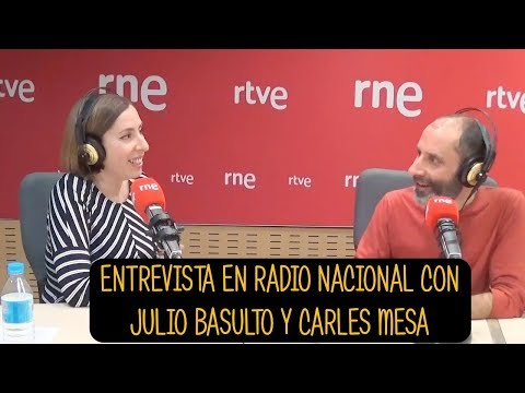Entrevista en Radio Nacional con Julio Basulto y Carles Mesa