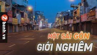 Hình ảnh Sài Gòn sau 18 giờ tối khi thực hiện giới nghiêm | 2banh